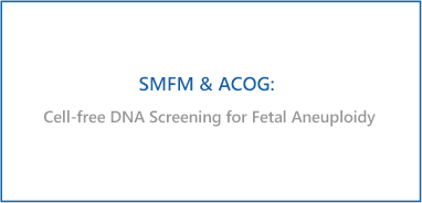 Cell-free DNA Screening for Fetal Aneuploidy