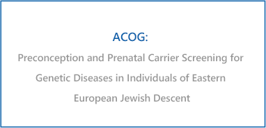 Preconception and Prenatal Carrier Screening for Genetic Diseases in Individuals of Eastern European Jewish Descent